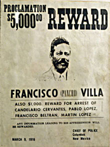 Wanted poster for Pancho Villa after he raided Columbus, New Mexico in 1916.